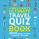 Lonely Planet Lonely Planet: Ultimate Travel Quiz Book