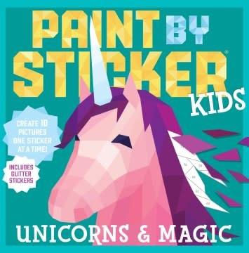 Workman Publishing Company Paint by Sticker Kids: Unicorns & Magic