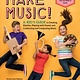 Storey Publishing, LLC Make Music!
