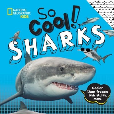 National Geographic Children's Books Nat Geo Kids: So Cool! Sharks