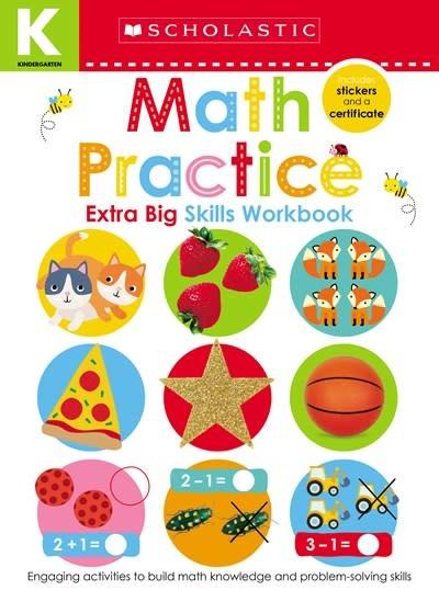 Scholastic Inc. Math Practice (Scholastic Early Learners: Kindergarten Extra Big Skills Workbook)