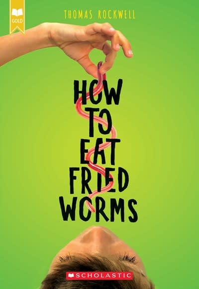 Scholastic Inc. How To Eat Fried Worms (Scholastic Gold)
