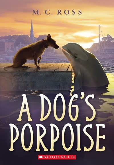 Scholastic Inc. A Dog's Porpoise