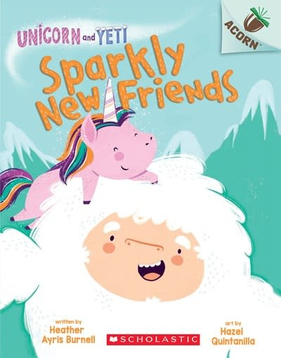 Scholastic Inc. Unicorn and Yeti 01 Sparkly New Friends