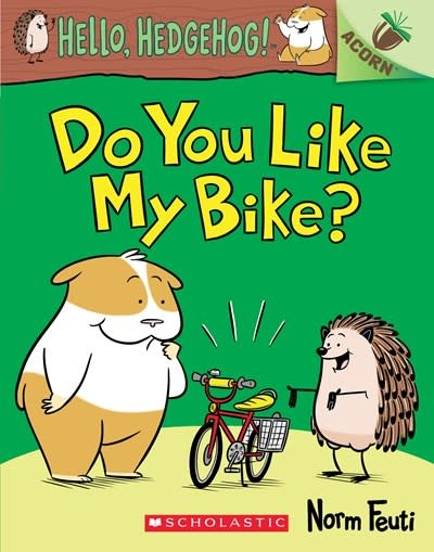 Scholastic Inc. Do You Like My Bike?: An Acorn Book (Hello, Hedgehog! #1)