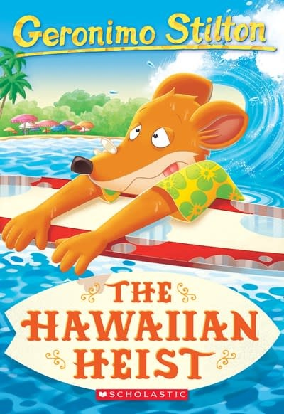 Scholastic Paperbacks The Hawaiian Heist (Geronimo Stilton #72)