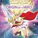 Scholastic Inc. Origin of a Hero (She-Ra Chapter Book #1)