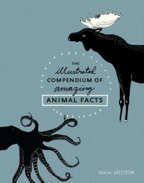 Ten Speed Press The Illustrated Compendium of Amazing Animal Facts