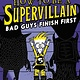 jimmy patterson How to Be a Supervillain: Bad Guys Finish First