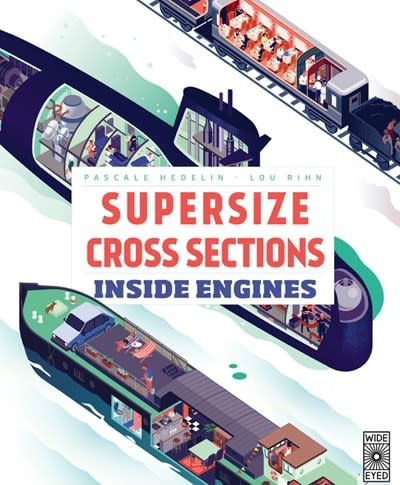 Wide Eyed Editions Supersize Cross Sections: Inside Engines