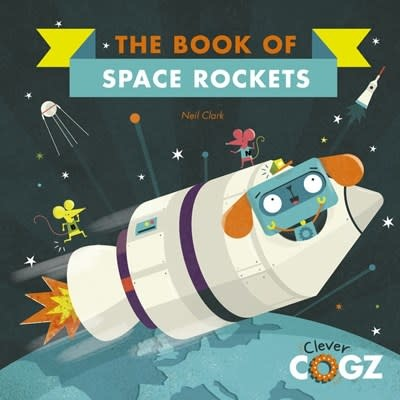 QEB Publishing Clever Cogz: The Book of Space Rockets