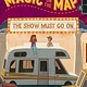 Random House Books for Young Readers Magic on the Map 02 The Show Must Go On