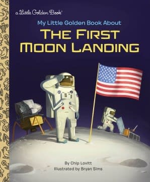 Golden Books My Little Golden Book About the First Moon Landing