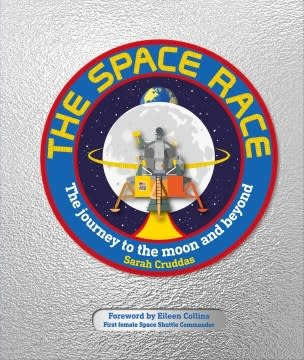DK Children The Space Race: The Journey to the Moon and Beyond