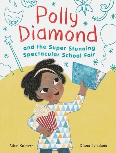 Chronicle Books Polly Diamond and the Super Stunning Spectacular School Fair