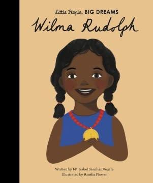 Lincoln Children's Books Little People, Big Dreams: Wilma Rudolph