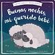 Libros Para Ninos Buenas noches, mi querido bebé (Good Night, My Darling Baby)