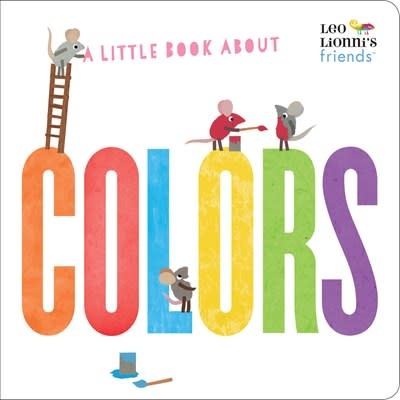 Random House Books for Young Readers A Little Book About Colors (Leo Lionni's Friends)
