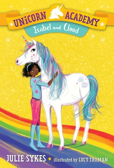 Random House Books for Young Readers Unicorn Academy 04 Isabel and Cloud