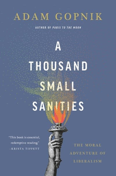 Basic Books A Thousand Small Sanities: The Moral Adventure of Liberalism
