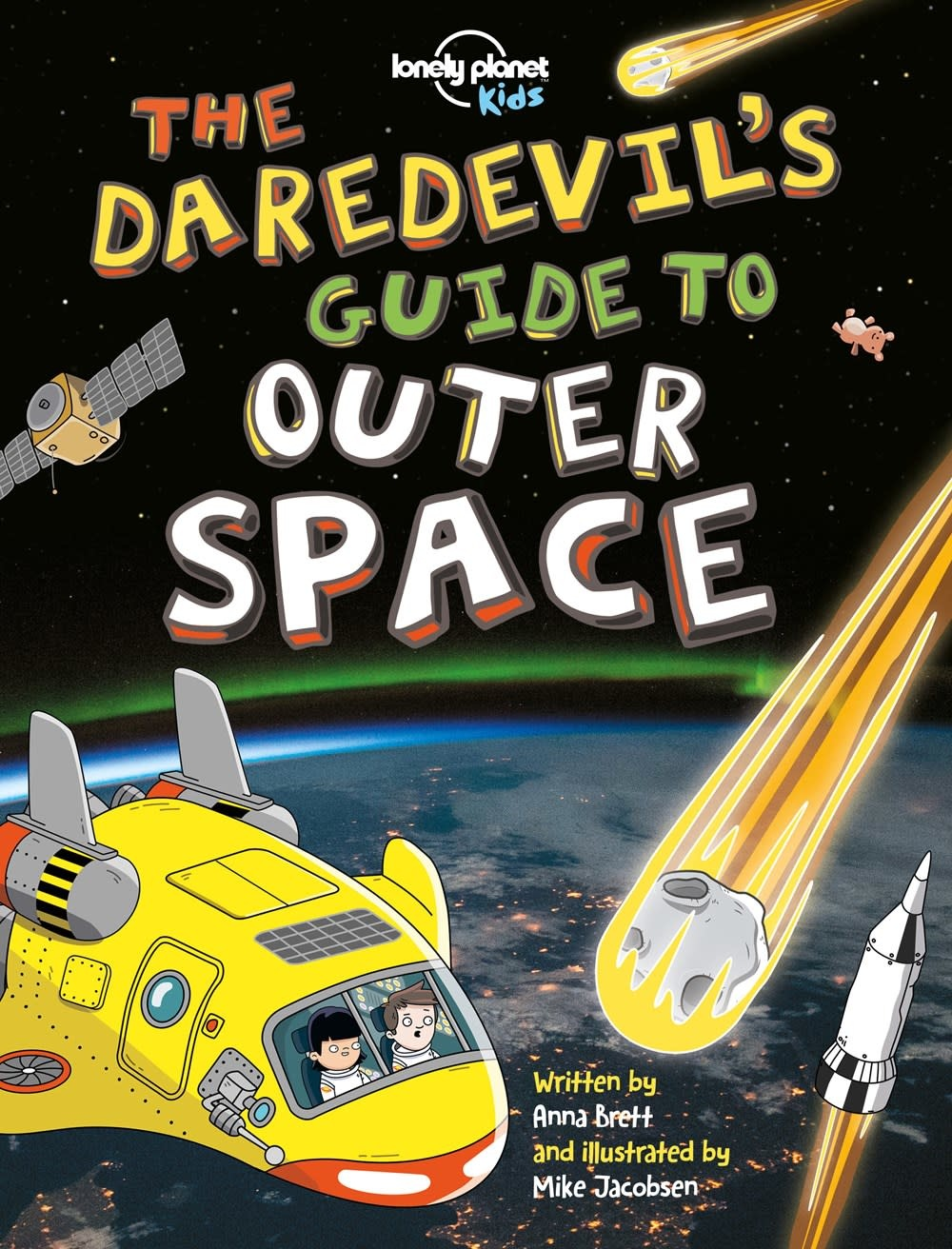 Lonely Planet Kids Lonely Planet Kids: The Daredevil's Guide to Outer Space