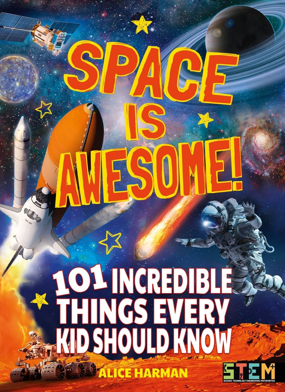 Arcturus Publishing Limited Space Is Awesome: 101... Things Every Kid Should Know