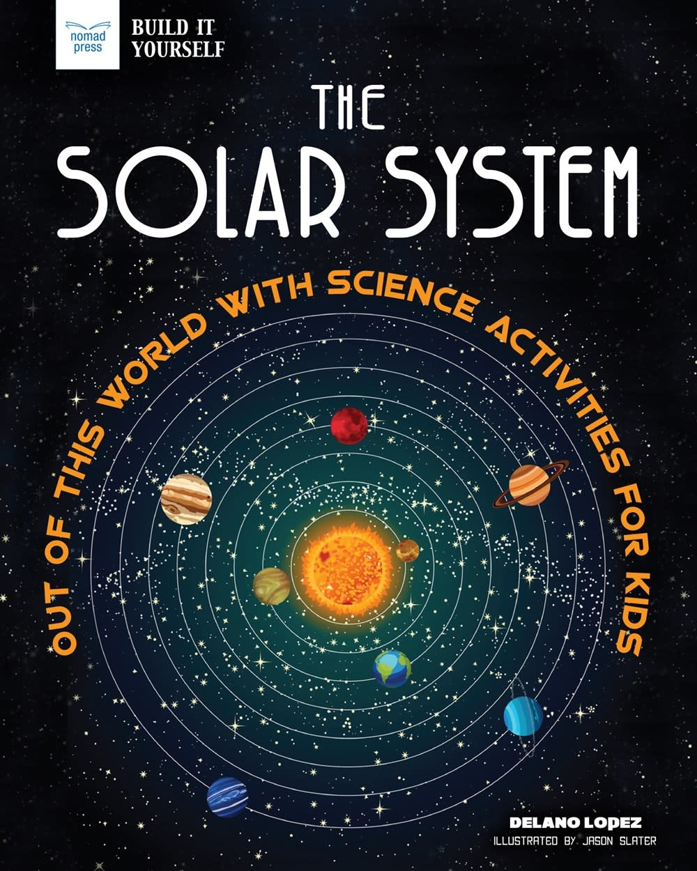 Nomad Press The Solar System: Out of this World with Science Activities...