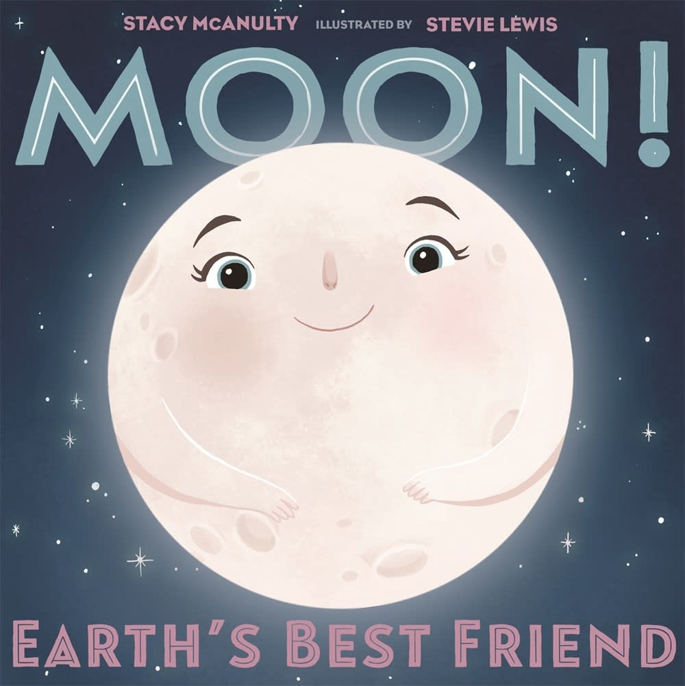Henry Holt and Co. (BYR) Moon! Earth's Best Friend