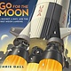 Roaring Brook Press Go for the Moon: A Rocket, a Boy, and the First Moon Landing