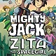 First Second Mighty Jack and Zita the Spacegirl