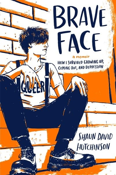 Simon Pulse Brave Face: How I Survived Growing Up, Coming Out, & Depression