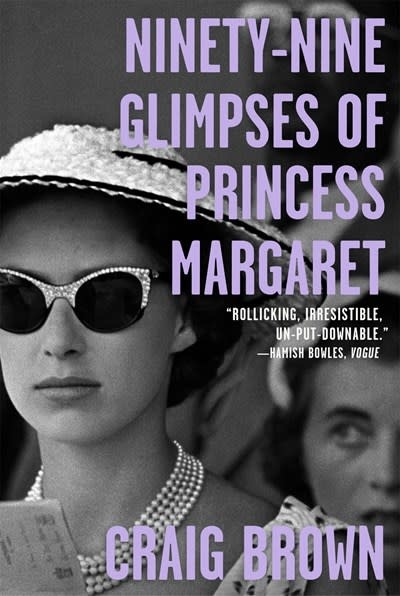 Farrar, Straus and Giroux Ninety-Nine Glimpses of Princess Margaret