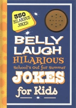 Sky Pony Belly Laugh: Hilarious School's Out for Summer Jokes for Kids