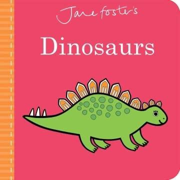 little bee books Jane Foster's Dinosaurs