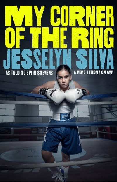 G.P. Putnam's Sons Books for Young Readers My Corner of the Ring [Jesselyn Silva]