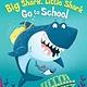 Random House Books for Young Readers Big Shark, Little Shark Go to School