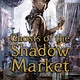 Margaret K. McElderry Books Ghosts of the Shadow Market