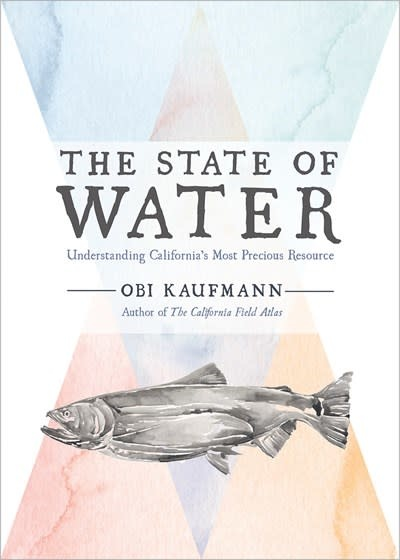 Heyday The State of Water: Understanding California's Most Precious Resource