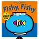 Priddy Books A Changing Picture Book: Fishy, Fishy