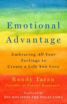 St. Martin's Essentials Emotional Advantage: Embracing ALL Your Feelings to Create a Life You Love