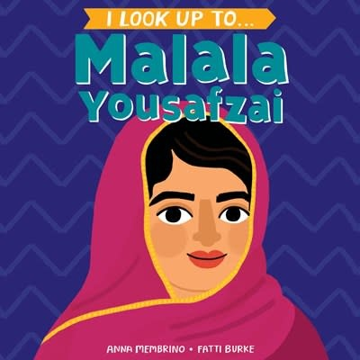 Random House Books for Young Readers I Look Up To... Malala Yousafzai