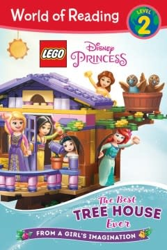 Disney Press World of Reading LEGO Disney Princess: Best Tree House Ever (Level 2)