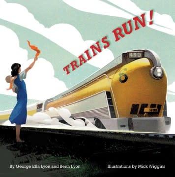 Atheneum/Richard Jackson Books Trains Run!