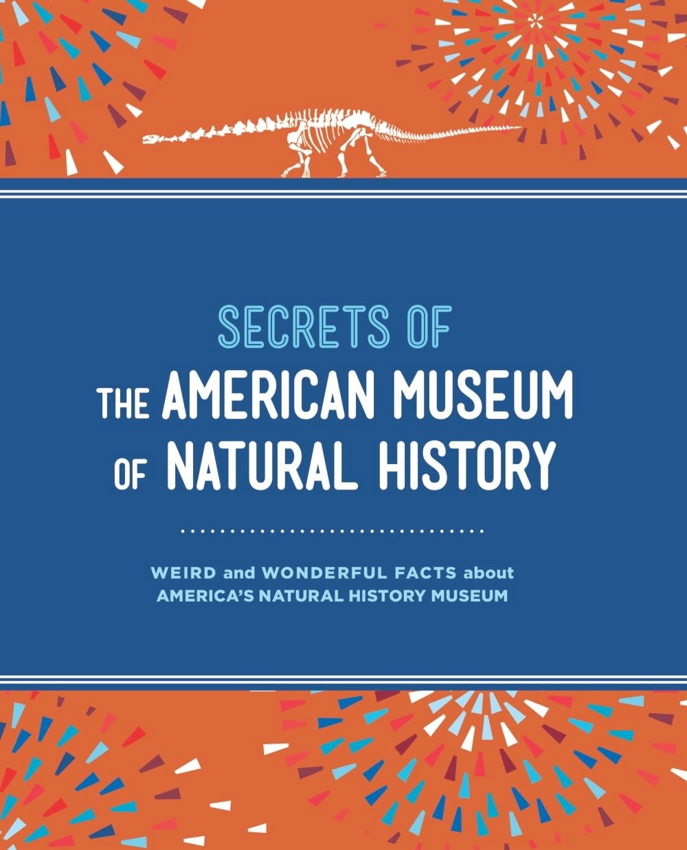 Sterling Children's Books Secrets of the American Museum of Natural History