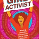 Downtown Bookworks Generation Girl: Girl Activist, Winning Strategies from Women Who...