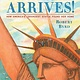 Dial Books Liberty Arrives!: How America's Grandest Statue Found Her Home