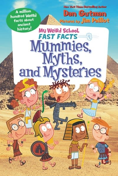 HarperCollins My Weird School Fast Facts: Mummies, Myths, and Mysteries