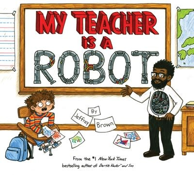Crown Books for Young Readers My Teacher is a Robot