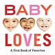 Abrams Appleseed Baby Loves: A First Book of Favorites