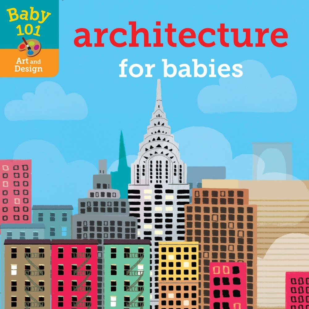 Doubleday Books for Young Readers Baby 101: Architecture for Babies